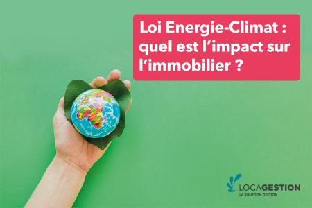 Loi Energie-Climat : l'impact sur l'immobilier