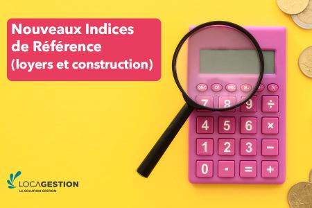 Nouveaux Indices de Référence (loyers et construction)